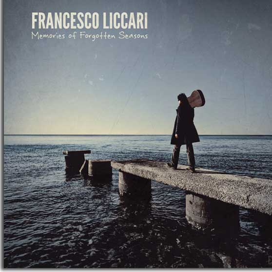 Francesco Liccari -  Memories of Forgotten Seasons